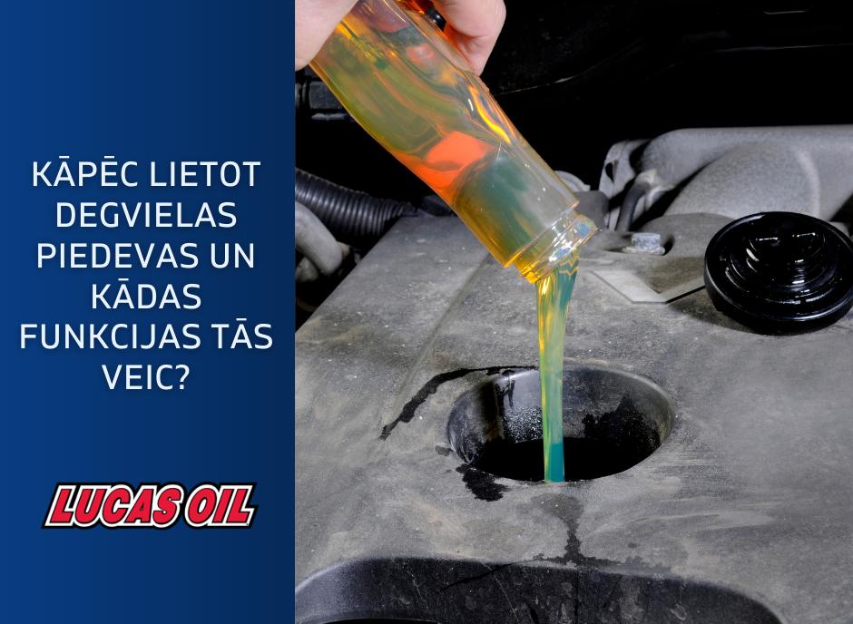 degvielas piedevas, lucas oil produkti, ieteikumi
